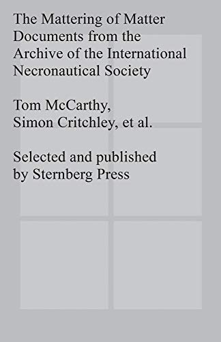 9783943365344: The Mattering of Matter: Documents from the Archive of the International Necronautical Society
