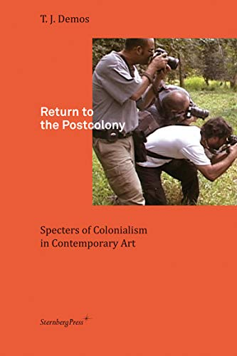 9783943365429: Return to the Postcolony: Specters of Colonialism in Contemporary Art