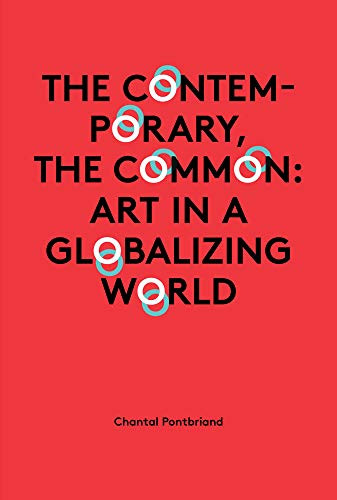 9783943365481: The Contemporary, the Common: Art in a Globalizing World