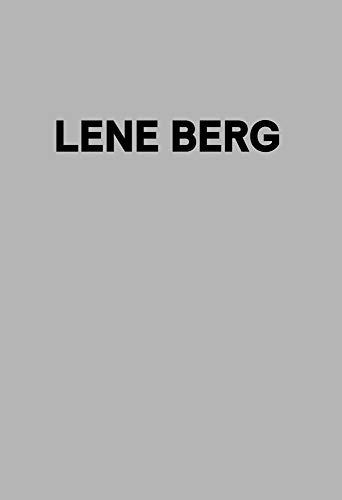 Lene Berg (9783943365511) by Lene Berg; Sabeth Buchmann; Katerina Gregos; Dieter Roelstraete