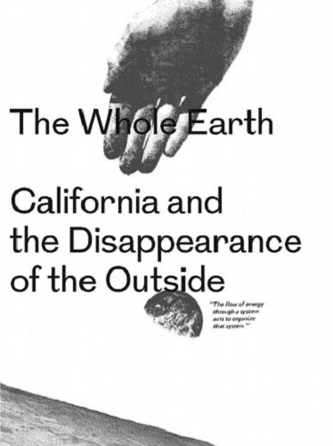 9783943365641: The Whole Earth: California and the Disappearance of the Outside