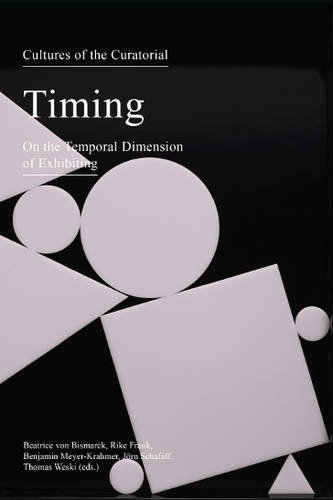 9783943365993: Cultures of the Curatorial 2: Timing: On the Temporal Dimension of Exhibiting