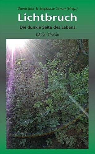 9783943382006: Lichtbruch. Die dunkle Seite des Lebens: Lyrik-Anthologie