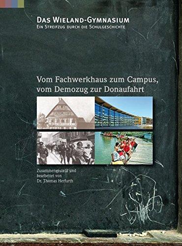 9783943391572: Das Wieland-Gymnasium: Ein Streifzug durch die Schulgeschichte