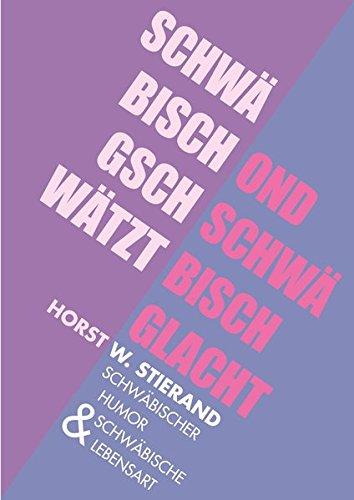 9783943391657: Schw�bisch gschw�tzt ond schw�bisch glacht: Schw�bischer Humor und schw�bische Lebensart