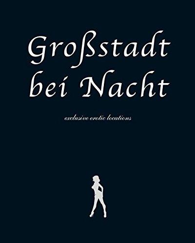 9783943399059: Gro�stadt bei Nacht � exclusive erotic locations
