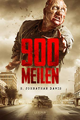 900 MEILEN - Zombie-Thriller: Davis, S. J. / Fahnert, Katrin