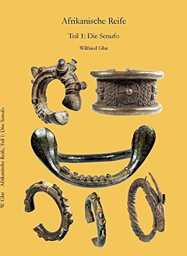 Afrikanische Reife für Kunstsammler 01. Die Senufo: Wilfried Glar