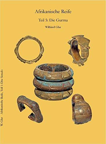 9783943411096: Afrikanische Reife für Kunstsammler 05. Die Gurma