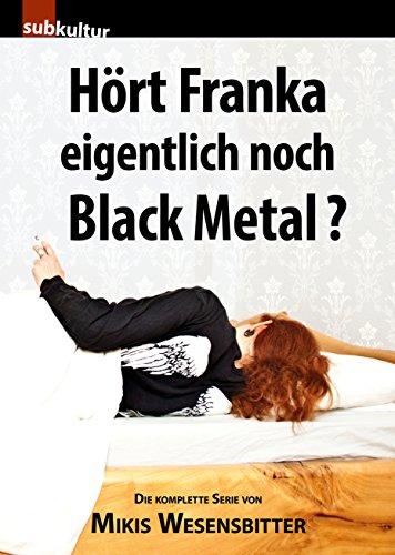 9783943412277: Hört Franka eigentlich noch Black Metal?: Die komplette Serie