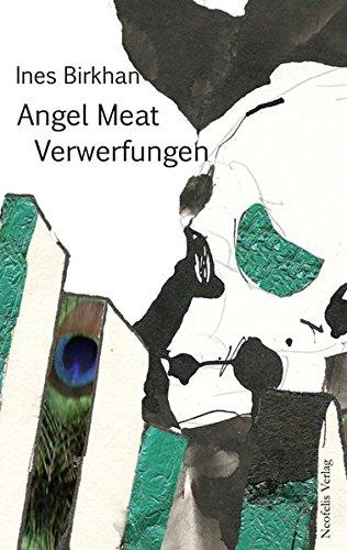 9783943414028: Angel Meat: Verwerfungen