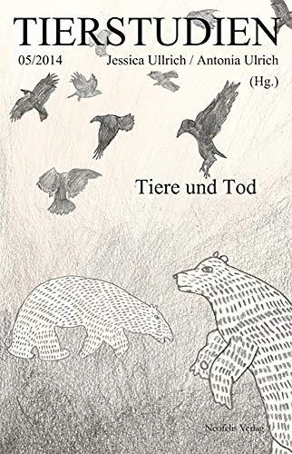 Tiere und Tod: Ullrich, Jessica /