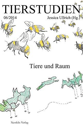 Tiere Und Raum: Jessica Ullrich (editor)