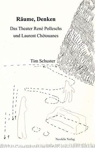 9783943414462: Räume, Denken: Das Theater René Polleschs und Laurent Chétouanes