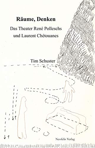 9783943414462: Raeume, Denken: Das Theater Rene Polleschs Und Laurent Chetouanes