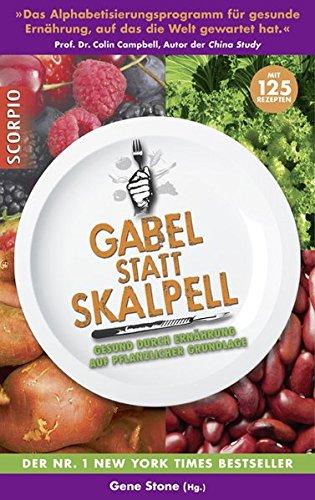 9783943416251: Gabel statt Skalpell: Gesund durch Ernährung auf pflanzlicher Grundlage