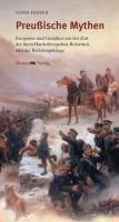 9783943425017: Preußische Mythen: Ereignisse und Gestalten aus der Zeit der Stein/Hardenbergschen Reformen und der Befreiungskriege