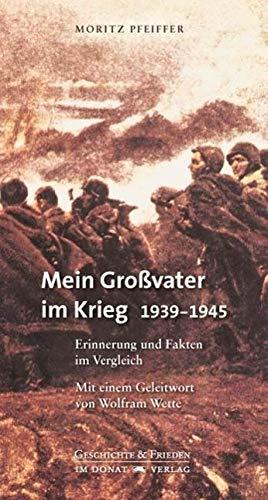 9783943425024: Mein Gro�vater im Krieg 1939-1945: Erinnerungen und Fakten im Vergleich