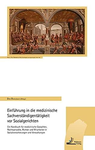 Einführung in die medizinische Sachverständigentätigkeit vor Sozialgerichten: Dirk ...