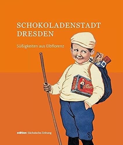 9783943444230: Schokoladenstadt Dresden: Süßigkeiten aus Elbflorenz