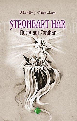 9783943450088: Stronbart Har: Flucht aus Combar