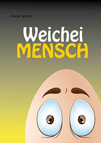 9783943453072: Weichei Mensch