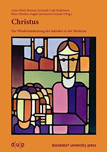 Christus: Zur Wiederentdeckung des Sakralen in der: Bonnet, Anne-Marie ;