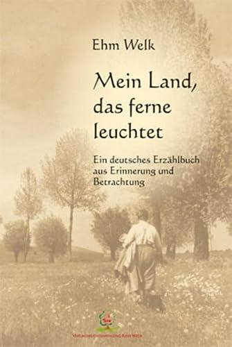 9783943487114: Mein Land, das ferne leuchtet: Ein deutsches Erzählbuch aus Erinnerung und Betrachtung