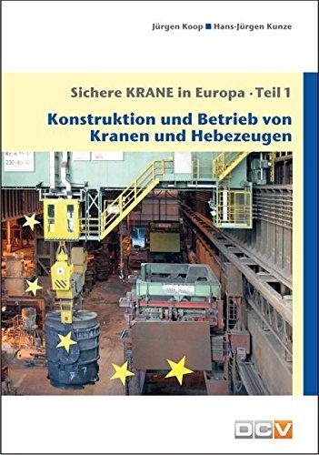 Sichere Krane in Europa - Teil 1: Koop, Jürgen; Kunze,