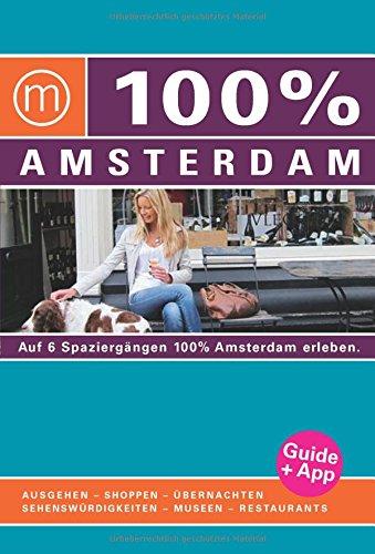 9783943502688: 100% Cityguide Amsterdam inkl. App