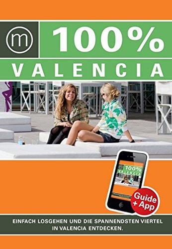 9783943502732: 100% Cityguide Valencia inkl. App