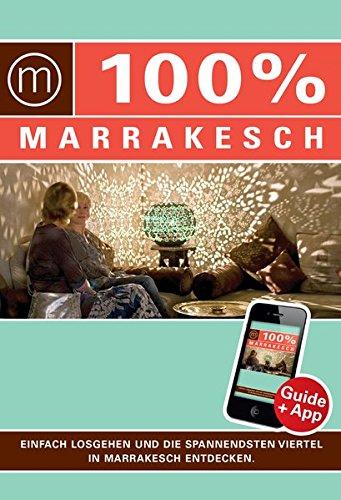9783943502749: 100% Cityguide Marrakesch: Reiseführer inkl. kostenloser App + Extra Stadtplan