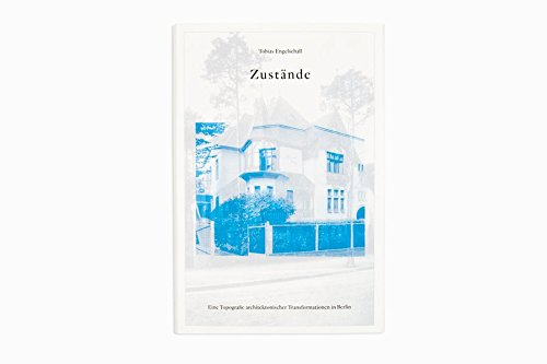9783943514438: Zustände : A Topography of Architectural Transformations in Berlin
