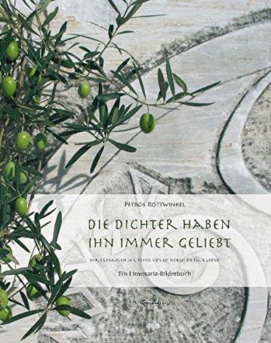 9783943528176: Die Dichter haben ihn immer geliebt - Der Ölbaum in der Poesie von Sophoklis bis Jean Giono: Ein Limenaria-Bilderbuch