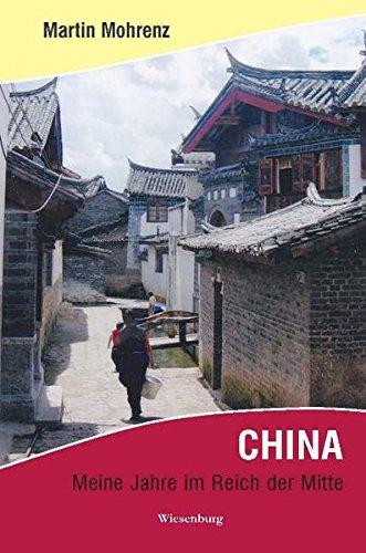 9783943528954: CHINA - Meine Jahre im Reich der Mitte