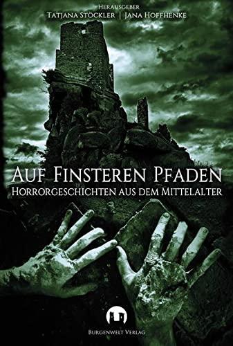 Auf finsteren Pfaden: Horrorgeschichten aus dem Mittelalter: Vanessa Betti, Markus