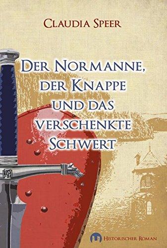 9783943531596: Speer, C: Normanne, der Knappe und das verschenkte Schwert