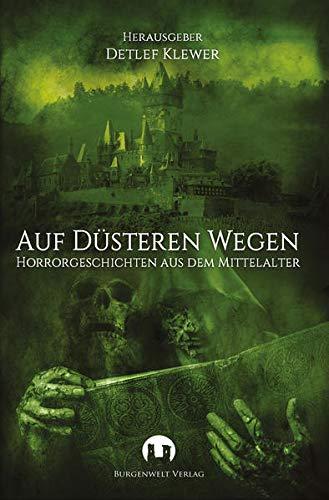 Auf dusteren Wegen: Horrorgeschichten aus dem Mittelalter: Manfred Lafrentz, Daniel