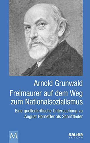 9783943539295: Freimaurer auf dem Weg zum Nationalsozialismus: Eine quellenkritische Untersuchung zu August Horneffer als Schriftleiter