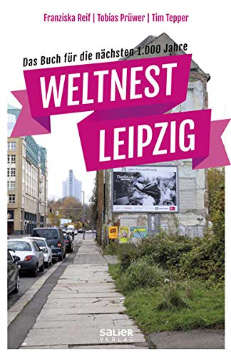 9783943539417: Weltnest Leipzig: Das Buch für die nächsten 1.000 Jahre