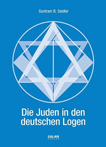 Die Juden in den deutschen Logen: Teil: Guntram B. Seidler