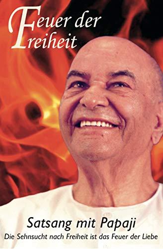 9783943544176: Feuer der Freiheit: Satsang mit Papaji