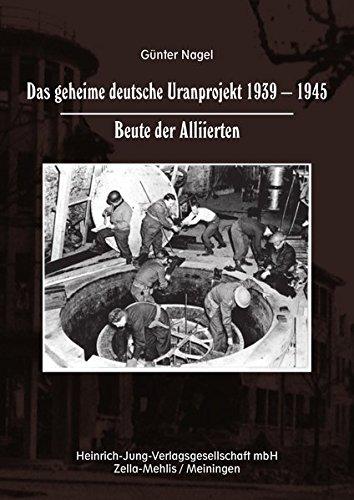 9783943552102: Das geheime deutsche Uranprojekt 1939 - 1945. Beute der Alliierten