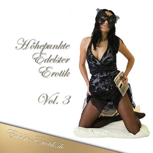Höhepunkte Edelster Erotik - Vol. 3: Nilon, Valerie; Lamia, Eva Maria; Jopaire, Sandrine