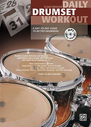 Daily Drumset Workout: A Day-To-Day Guide To Better Drumming (Book & CD): Claus Hessler