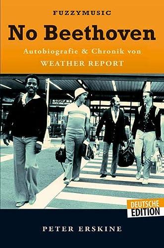 9783943638912: No Beethoven: Autobiografie und Chronik von WEATHER REPORT