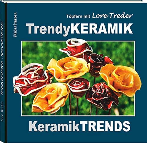 9783943642827: Töpfern mit Lore Treder: Trendy KERAMIK | Keramik TRENDS