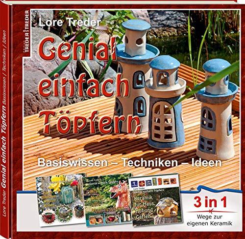 9783943642858: Genial einfach Töpfern: Basiswissen - Techniken - Ideen. 3 in 1 Wege zur eigenen Keramik