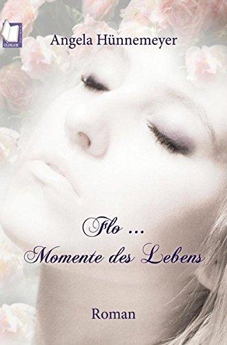 9783943697032: Flo ... Momente des Lebens