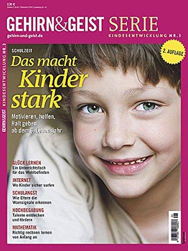 9783943702187: Das macht Kinder stark Nr.3: Motivieren, Halt geben, helfen ab dem 6. Lebensjahr